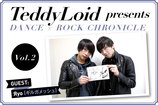 TeddyLoid presents DANCE × ROCK CHRONICLE Vol.2