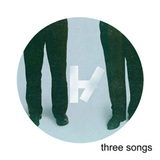 Three Songs (Digital Only)