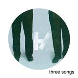 Three Songs (Digital Only)