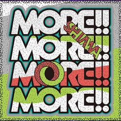 MORE!!MORE!!MORE!!MORE!!