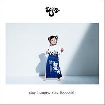 stay hungry, stay foooolish
