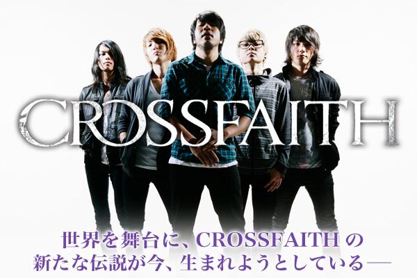 世界を舞台に、CROSSFAITHの新たな伝説が今、生まれようとしている―
