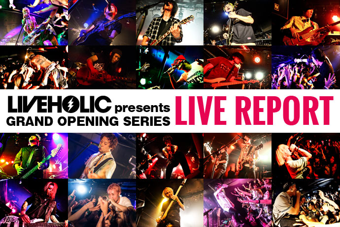 "LIVEHOLIC presents ""GRAND OPENING SERIES"""