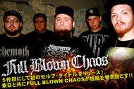 5作目にして初のセルフ・タイトルをリリース! 来日と共にFULL BLOWN CHAOS が旋風を巻き起こす!!