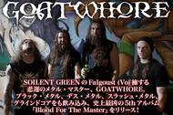 SOILENT GREENのFalgoust (Vo)擁する悲運のメタル・マスター、GOATWHORE。ブラック・メタル、デス・メタル、スラッシュ・メタル、グラインドコアをも飲み込み、史上最凶の5thアルバム『Blood For The Master』をリリース!