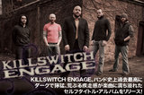 KILLSWITCH ENGAGE、バンド史上過去最高にダークで獰猛、荒ぶる疾走感が楽曲に満ち溢れたセルフタイトル・アルバムをリリース!