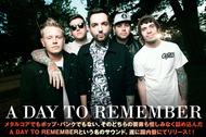 メタルコアでもポップ・パンクでもない、そのどちらの要素も惜しみなく詰め込んだ、A DAY TO REMEMBERという名のサウンド。遂に国内盤にてリリース!!