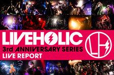 LIVEHOLIC 3rd Anniversary series