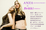 ANZA(HEAD PHONES PRESIDENT)× Bekki(DOMENICA)