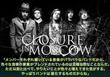 CLOSURE IN MOSCOW