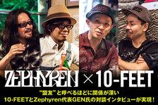 Zephyren代表GEN氏×10-FEET