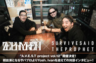 Zephyren代表GEN氏×Survive Said The Prophet