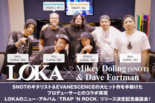 LOKA × Mikey Doling (SNOT) × Dave Fortman