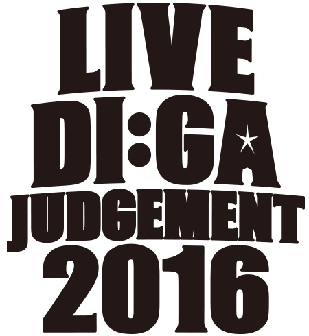 """LIVE DI:GA JUDGEMENT 2016"""