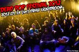 DEAD POP FESTiVAL 2012