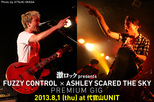 激ロックPresents FUZZY CONTROL×ASHLEY SCARED THE SKY Premium Gig