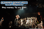 Pay money To my Pain|SUMMER SONIC 2011