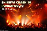 PUNKAFOOLIC! SHIBUYA CRASH 2010