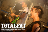 "TOTALFAT ""FOR WHOM THE FAT RETURNS"" Tour"