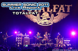 TOTALFAT|SUMMER SONIC 2011
