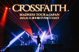 "Crossfaith ""MADNESS TOUR in JAPAN"""