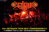"AA= ""SETAGAYA TOUR 2015 -COMPRESSOR!!!!!-"" +10dBDAY_This is a AA="