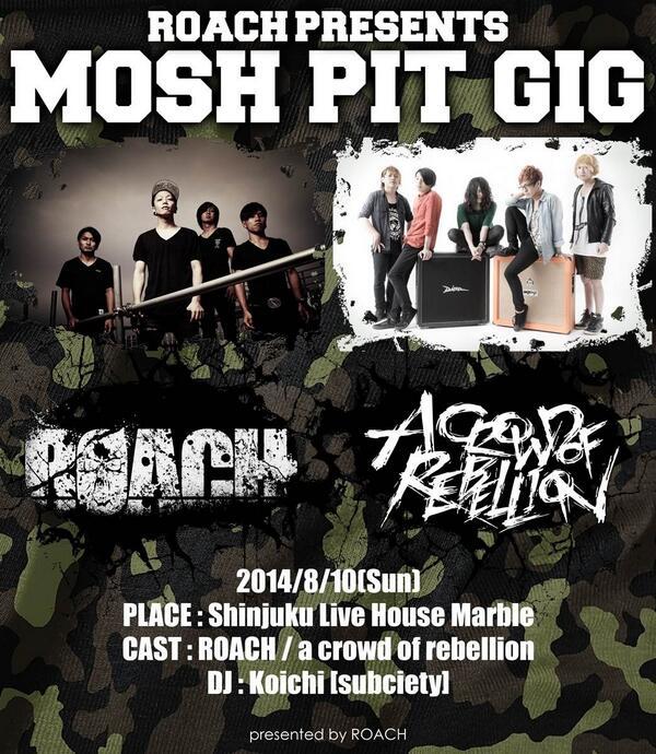 "ROACH、a crowd of rebellionとの2マン・ライヴ""MOSH PIT GIG""を8/10に新宿Marbleで開催決定!"
