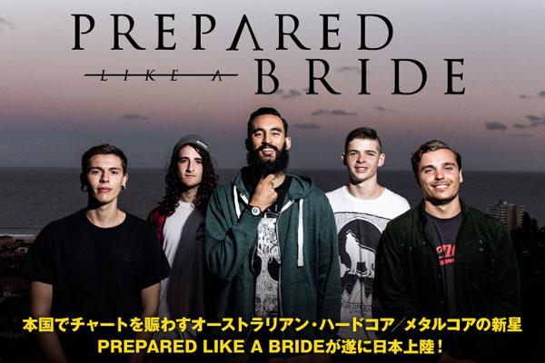 オーストラリアン・ハードコアの新星、PREPARED LIKE A BRIDEのインタビュー公開!様々なジャンルからの影響を独自色へと昇華した入魂の日本デビュー作を7/16リリース!