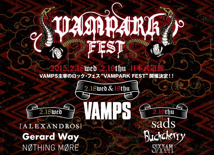 "VAMPS主催フェス""VAMPARK FEST""の特設サイトがオープン!Gerard Way(元マイケミ)、BUCKCHERRY、SIXX:A.M.、NOTHING MOREらを招聘し、2/18-19に日本武道館にて2デイズ開催!"