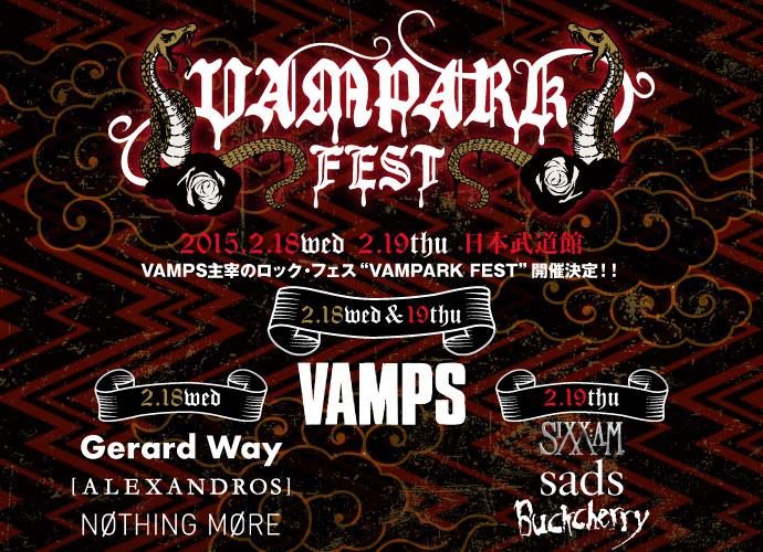 "Gerard Way、BUCKCHERRY、SIXX:A.M.ら来日!武道館2デイズVAMPS主催""VAMPARK FEST""、2/18出演[Alexandros]から動画メッセージ到着!"