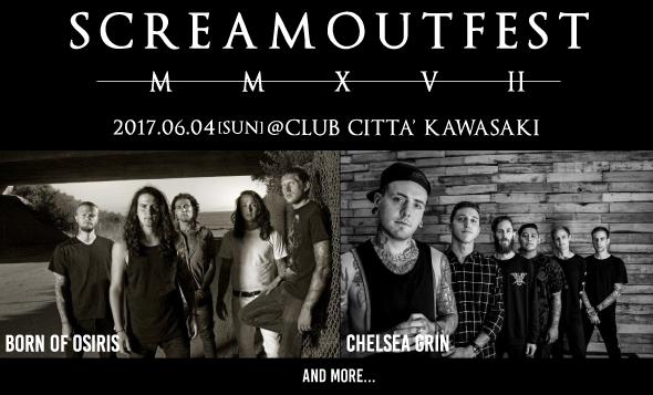 """""""SCREAM OUT FEST 2017""""、6/4に川崎 CLUB CITTA'にて開催決定! 第1弾ラインナップにBORN OF OSIRIS、CHELSEA GRINが決定!"""