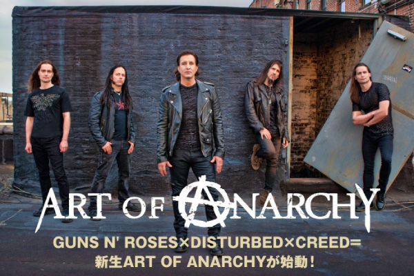 GUNS N' ROSES×DISTURBED×CREEDの新生ART OF ANARCHY特集公開!Scott Weilandの脱退・急逝を経て、起死回生となる新作を4/26リリース!