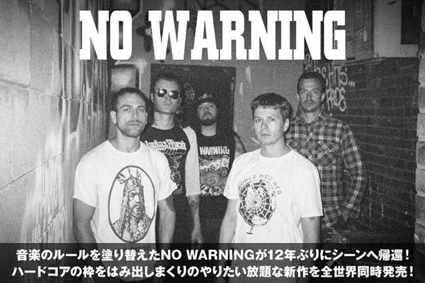 LINKIN PARK設立のレーベルよりメジャー・デビューを飾ったNO WARNINGが初期ハードコアに回帰した12年ぶりのニュー・アルバムを明日、全世界同時リリース!