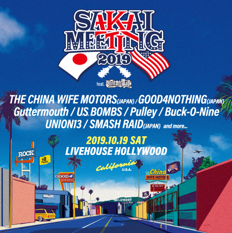 "GOOD4NOTHING × THE→CHINA WIFE MOTORS共催""SAKAI MEETING 2019 in US""、第1弾出演者にBUCK-O-NINE、GUTTERMOUTH、UNION 13ら7組発表!"