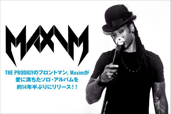 THE PRODIGYのフロントマン、Maximが激ロックWEBサイトをジャック!約14年半ぶりのソロ作品となる、愛に満ちたニュー・アルバム『Love More』特集公開!