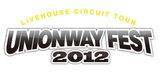 3都市にて開催のサーキット・ツアーUNIONWAY FEST 2012、いよいよ今週末6日の神戸公演を皮切りにキックオフ!