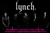 第2章の幕開けを告げるニューEPをリリースしたlynch.特集をアップ!インタビュー&動画メッセージ含む特設ページも公開中!