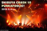 PUNKAFOOLIC! SHIBUYA CRASH 2010レポートをアップしました!