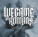 WE CAME AS ROMANS、9/21リリースのニューアルバム『Understanding What We've Grown To Be』を全曲公開!