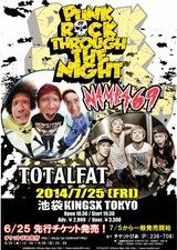 "NAMBA69、自主企画""PUNK ROCK THROUGH THE NIGHT""の東京公演にTOTALFATを招いて7/25に開催決定!"