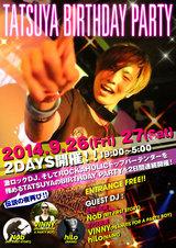 9/26(金)、9/27(土)激ロックプロデュースのMusic Bar ROCKAHOLICにて開催されるTATSUYA(激ロック / ROKAHOLIC)のBIRTHDAY PARTY!GUEST DJとしてVINNY(PEANUTS FOR A PARTY BOY)、hiLo(NAINE)の出演が決定!