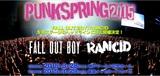 """PUNKSPRING 2015""来年3/28-29の2日間で開催決定!ヘッドライナーにはRANCID、FALL OUT BOYが決定!"