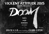 "DOOM再始動を記念して来年1/12に川崎 CLUB CITTA'で開催される""VIOLENT ATTITUDE 2015""に、ZENI GEVA、JURASSIC JADE、CASBAHが出演決定!"