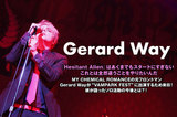 """元マイケミのフロントマン、Gerard Wayのインタビュー&動画メッセージ公開!""""VAMPARK FEST""""出演のため来日中のGerardをキャッチ!ソロ活動の今後を訊く!"""