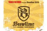 """タワレコ主催""""Bowline 2015""""追加アーティスト発表!AA=、怒髪天、COKEHEAD HIPSTERS、FIGHT IT OUT、RADIOTSが出演決定!BRAHMAN×SiMヴォーカル対談を掲載した特設ページ公開中!"""