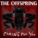 THE OFFSPRING、新曲「Coming For You」のMV公開!