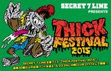 """SECRET 7 LINEの動画メッセージ公開!最新インタビュー含む5/23-24開催の主催フェス""""THICK FESTIVAL 2015""""特設ページ公開中!Twitterプレゼントも!"""