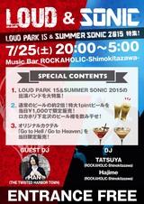 """7/25(土)Music Bar ROCKAHOLIC-Shimokitazawa-にてLOUD PARK 15、SUMMER SONIC 2015の出演バンドを特集したイベント""""LOUD&SONIC""""開催決定!GUEST DJとしてHAN(TTHT)が出演!"""