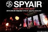 """SPYAIRのライヴ・レポート公開!1万人の観客が富士山麓に集結した単独野外ライヴ""""JUST LIKE THIS 2015""""、10年の歴史の結実と新たな一歩を刻んだ圧巻の1日をレポート!"""