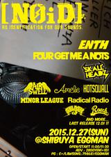 """12/27に渋谷eggmanにて開催されるイベント""""[NOiD] -2015 FINAL-""""、第2弾出演アーティストにFOUR GET ME A NOTS、ENTH、SKALL HEADZが決定!"""